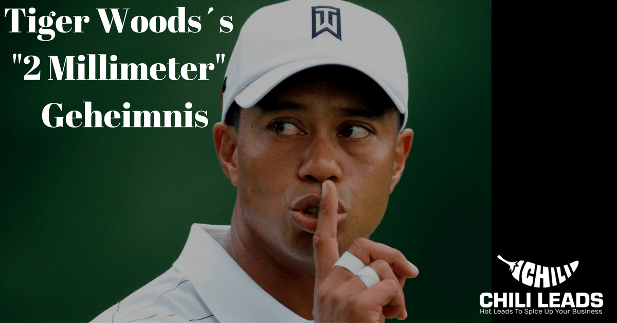 Tiger Woods´s 2 Millimeter Geheimnis für Online Marketing